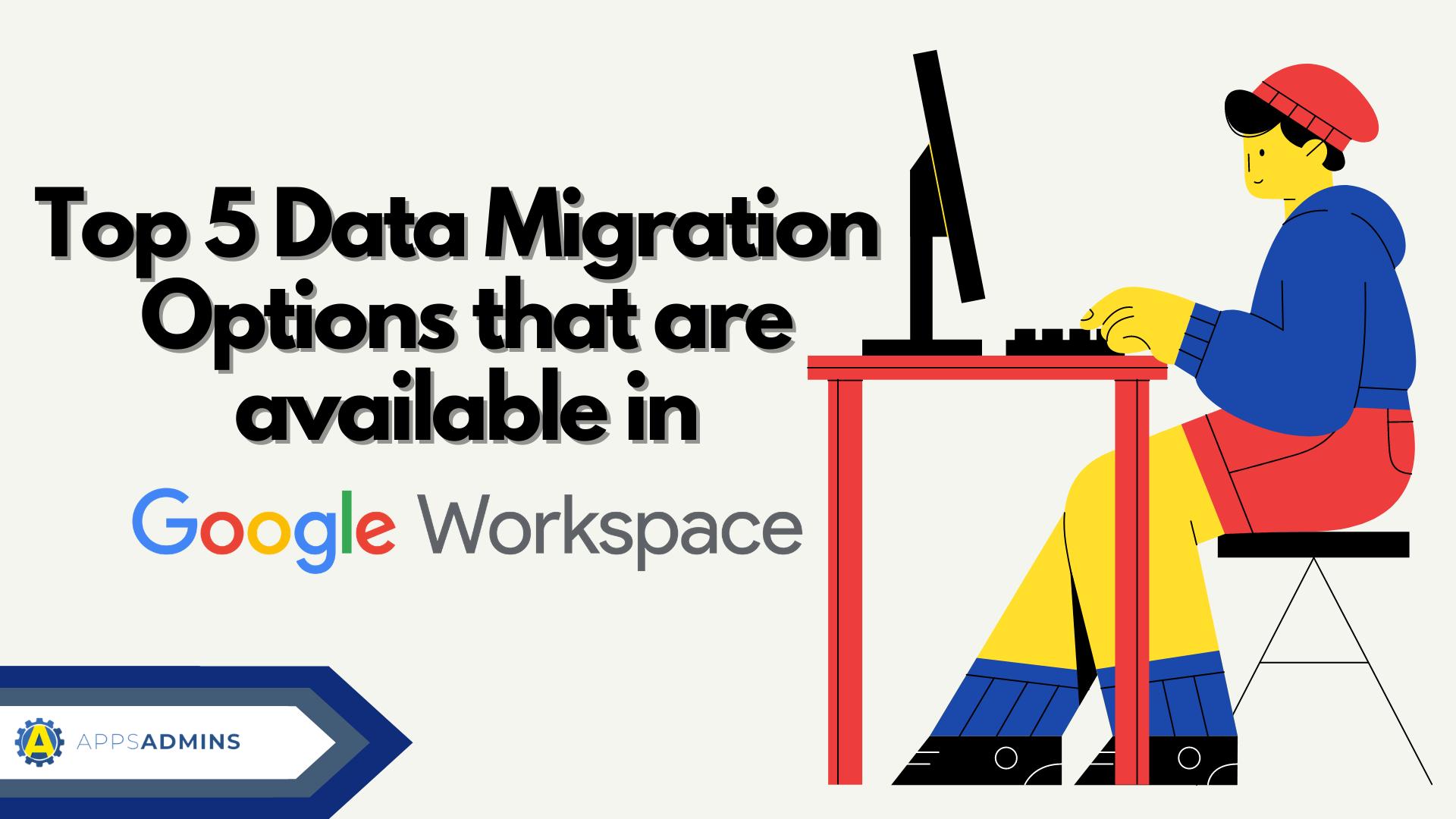 Data migration options