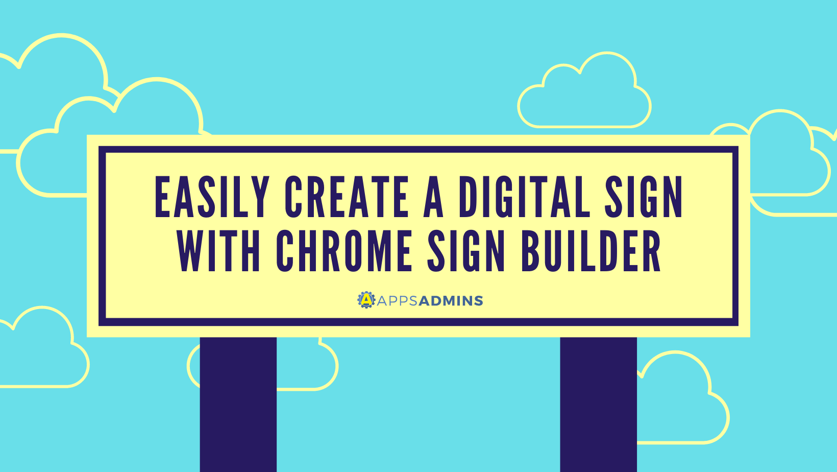 Easily Create a Digital Sign with Chrome Sign Builder