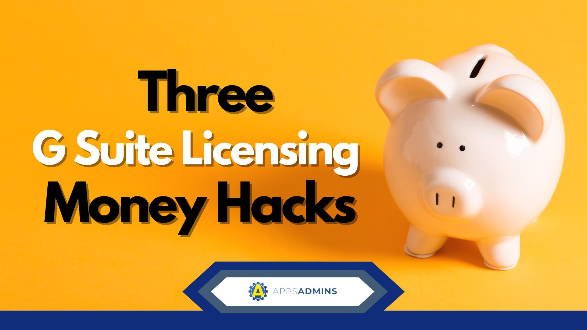 G Suite Licensing Money Hacks (1)