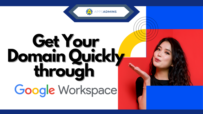 Get Your Domain Quickly through Google WorkSpace