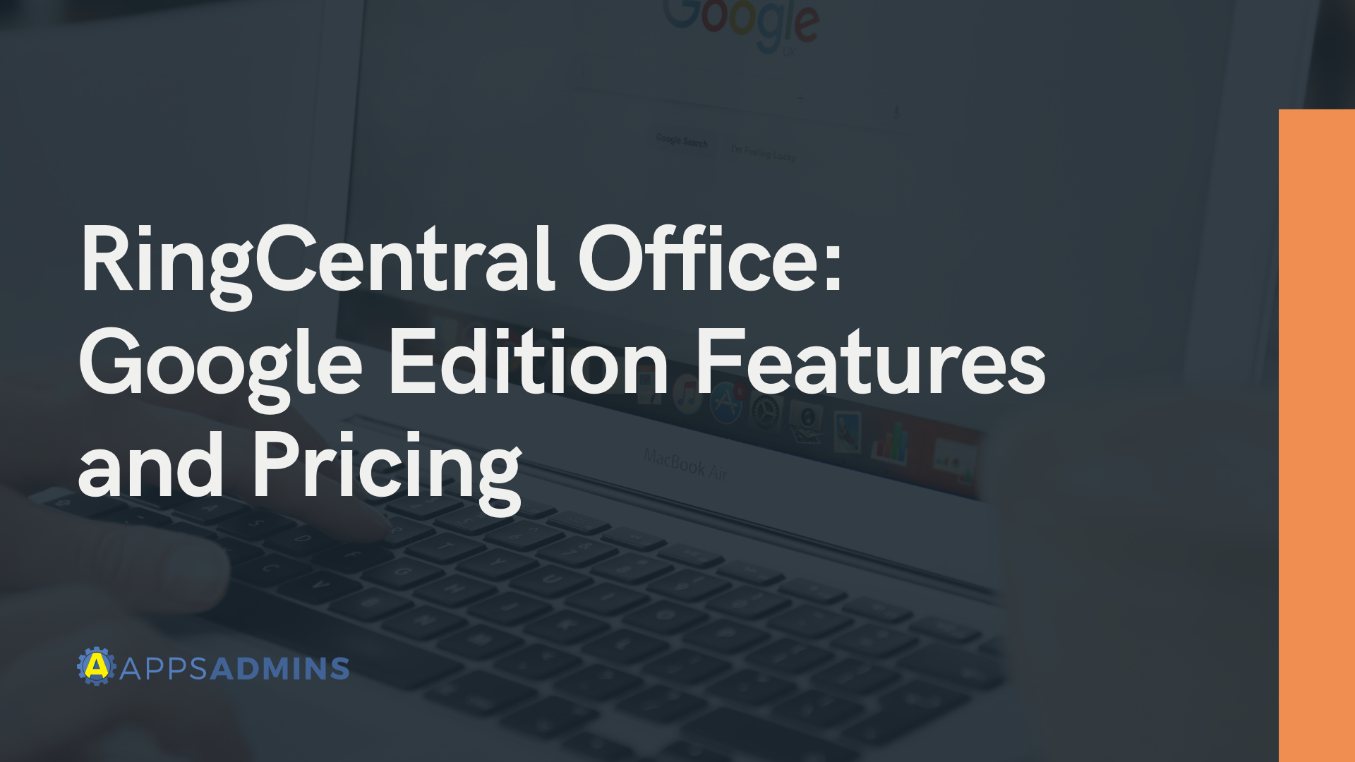 RingCentral Office Google Edition Features and Pricing