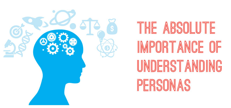 the-absolute-importance-of-understanding-personas.jpg