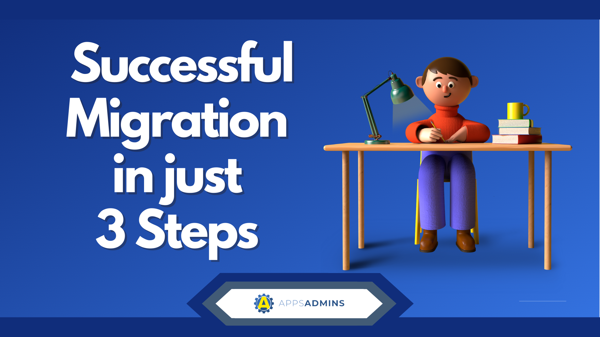 Successful Migration in 3 Steps