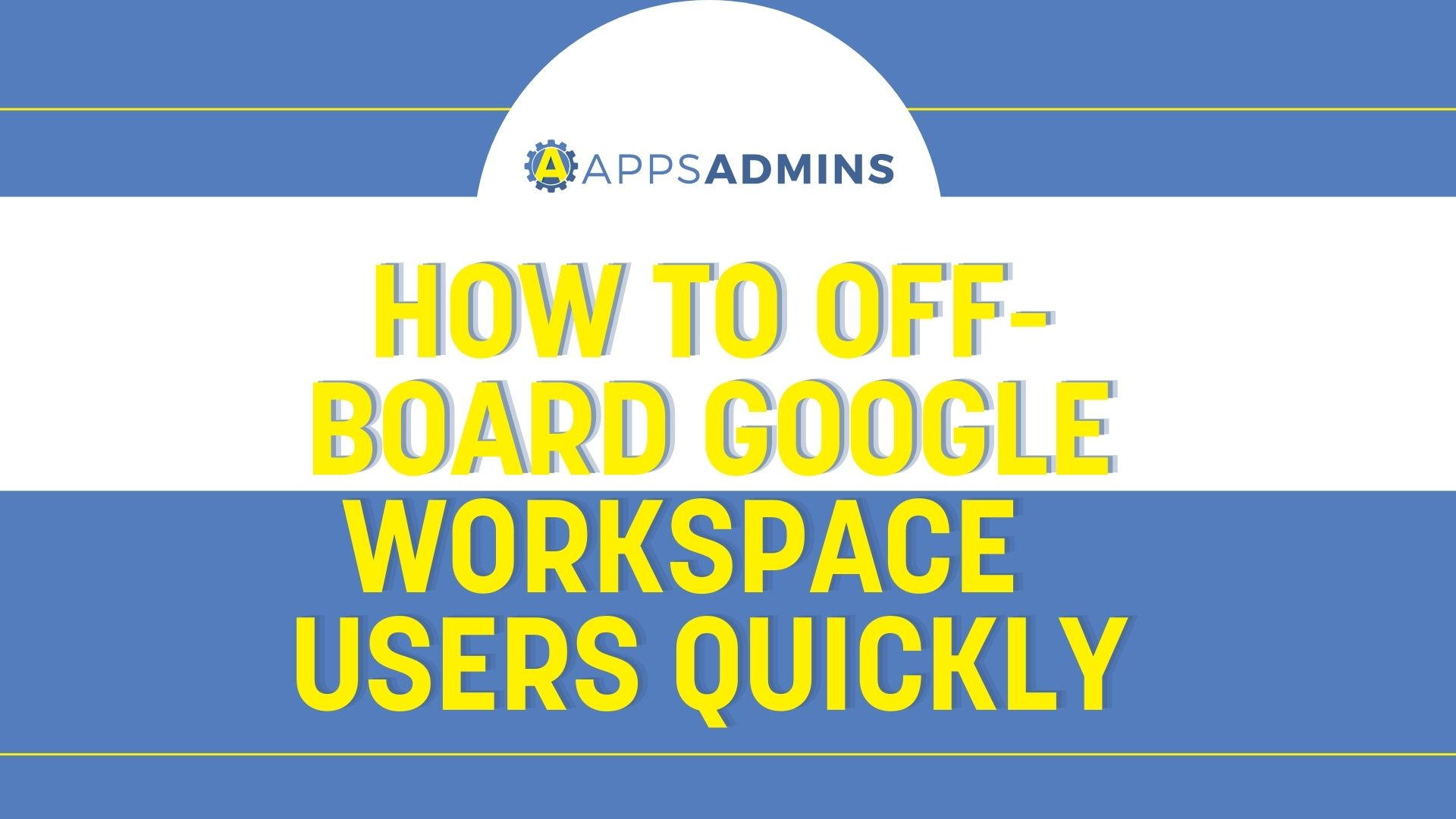 How_To_Off_board_GSuite_Users
