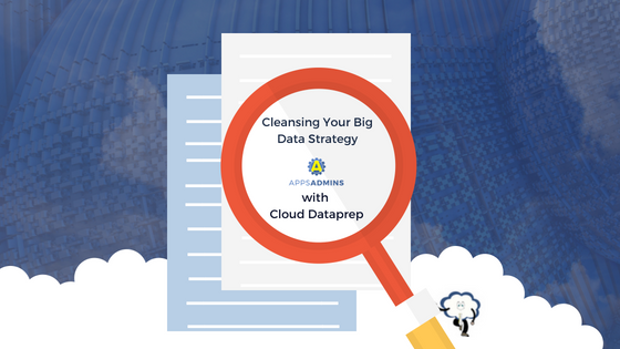 Cleansing Your Big Data Strategy with Cloud Dataprep