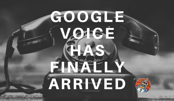 Google Voice Has Finally