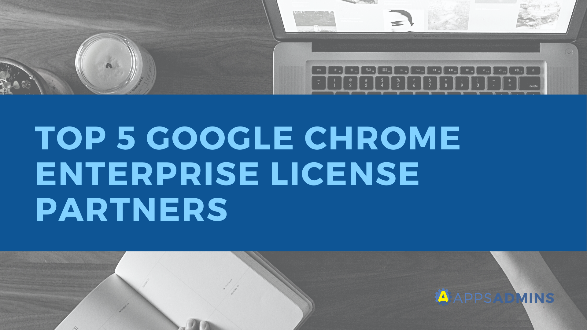 Google Chrome Enterprise Licensing