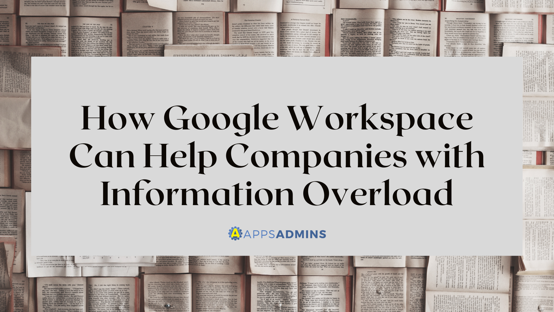 How Google Workspace Can Help Companies with Information Overload