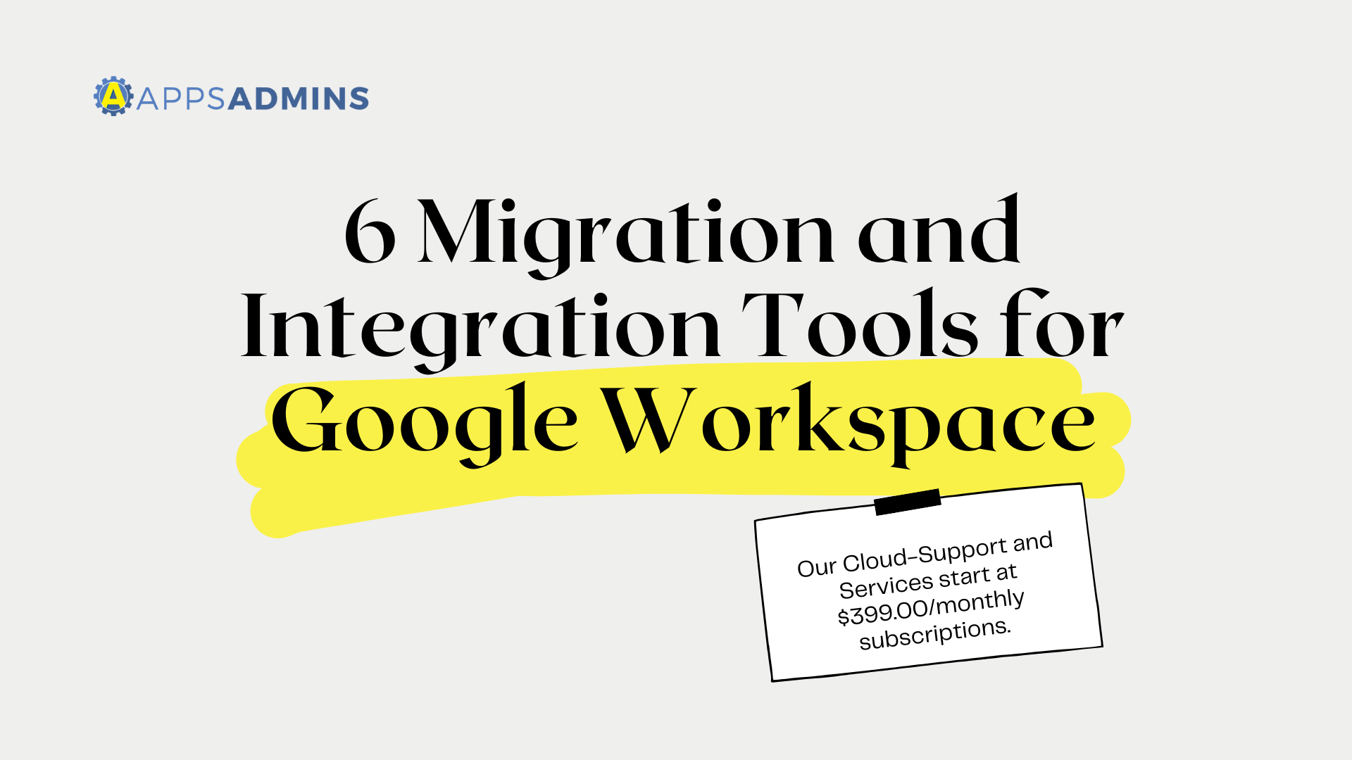 6 Migration and Integration Tools for Google Workspace
