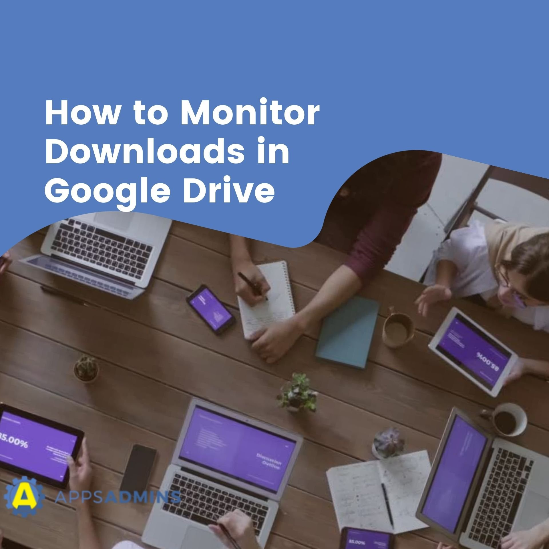 How-to-monitor-downloads-in-google-drive