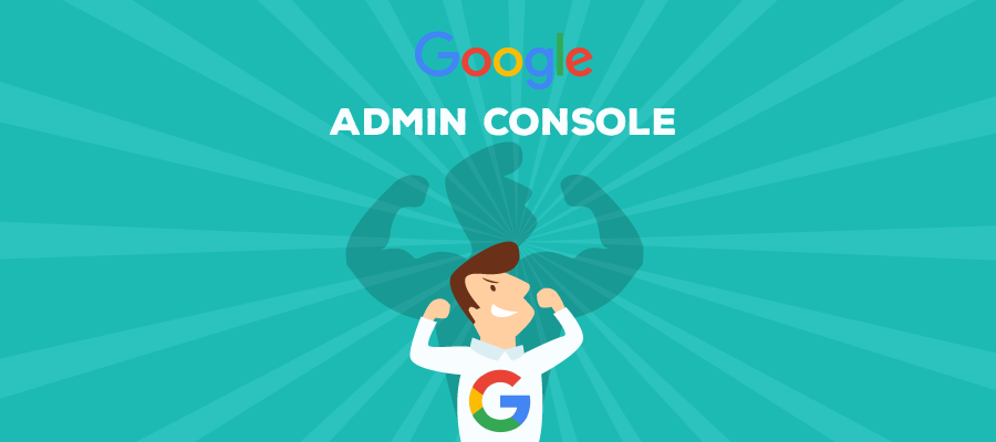 The Google Admin Console for Enterprise Provides IT with Everything they Need to Succeed.