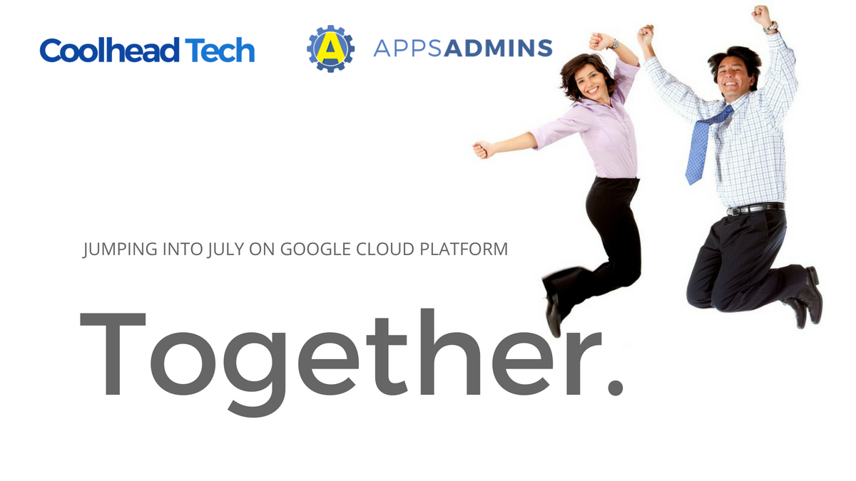 Jumping into July, Together: Google's Latest Announcements Ahead of Cloud Next 18!