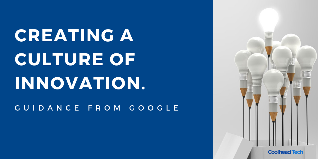 Creating a Culture of Innovation: Guidance from Google