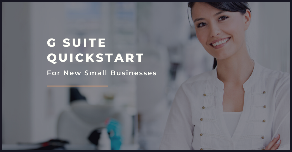 G Suite Quickstart for new small businesses
