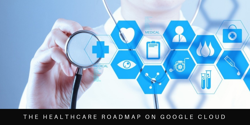 healthcare-roadmap-google-cloud