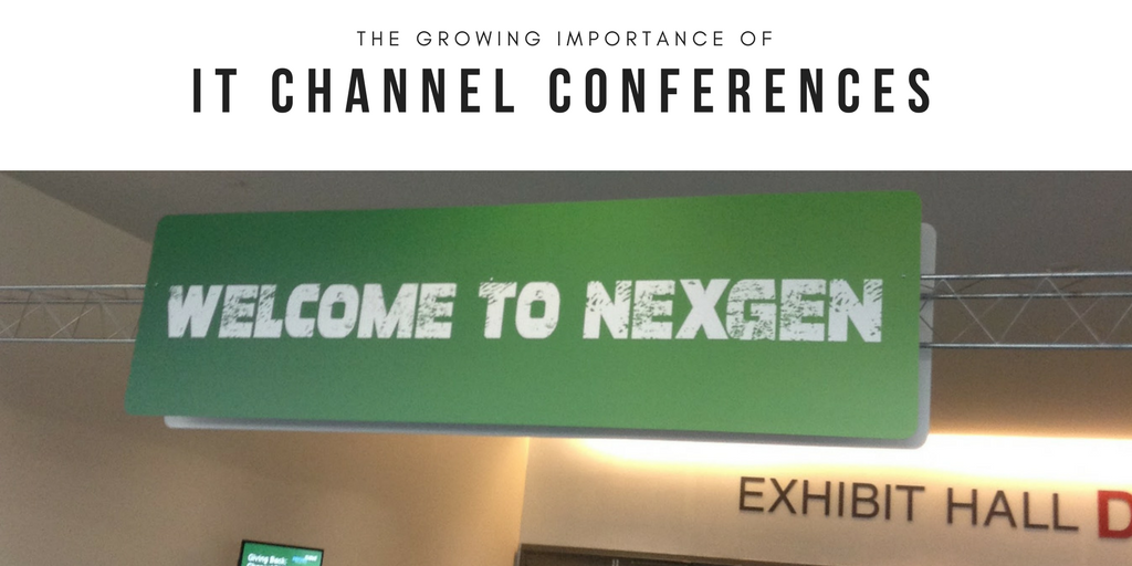 The Growing Importance of IT Channel Conferences